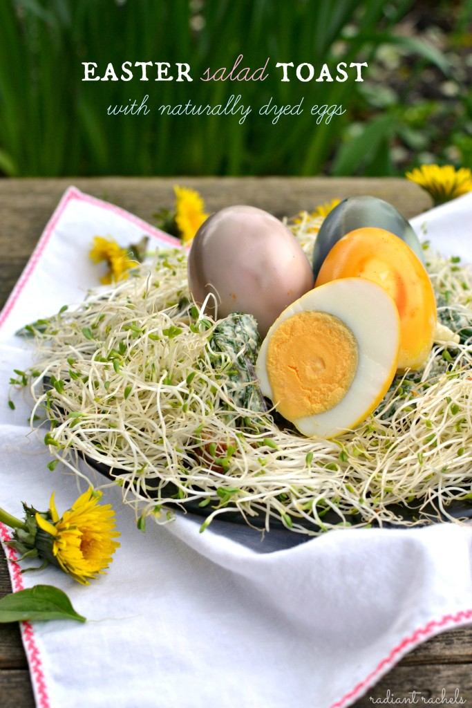 Easter Salad Toast With Naturally Dyed Eggs Radiant Rachels
