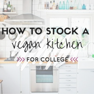 How to Stock a Vegan Kitchen for College