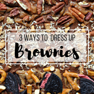3 Ways to Dress Up Brownies