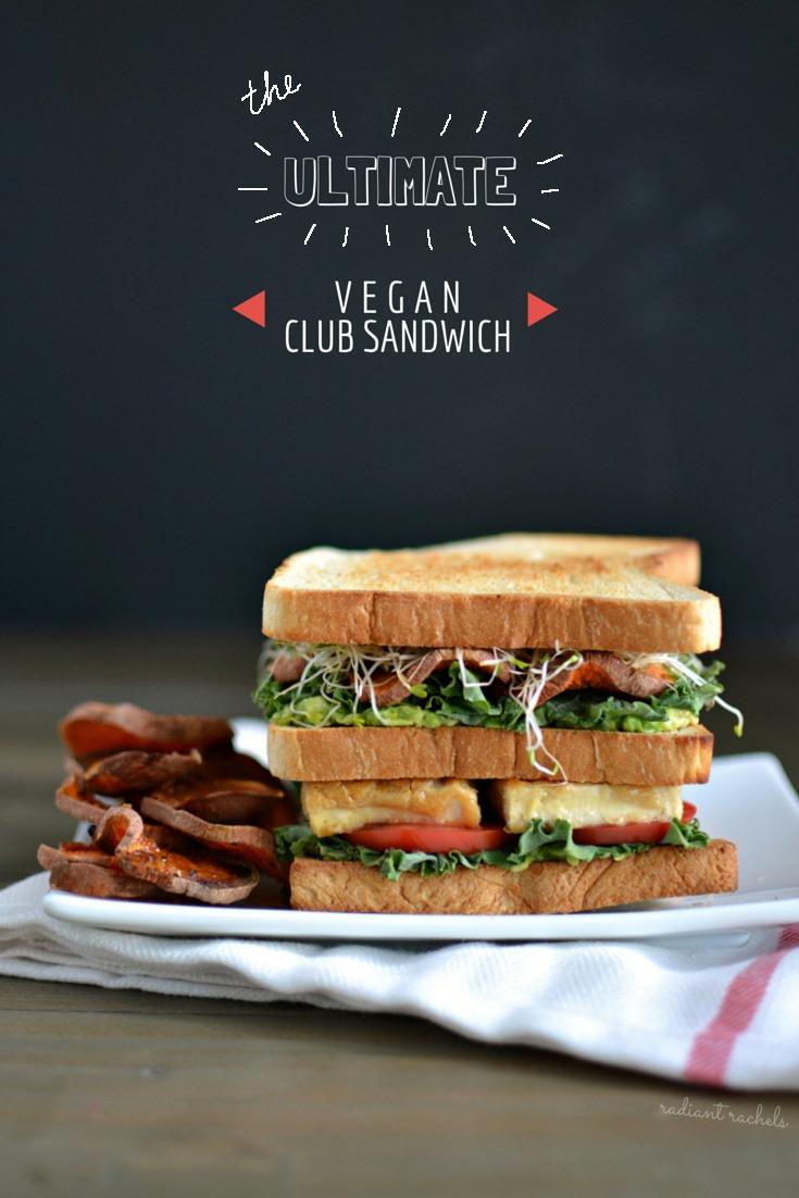 The Ultimate Vegan Club Sandwich Radiant Rachels